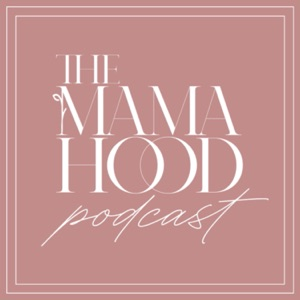 The Mamahood Podcast