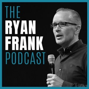 The Ryan Frank Podcast