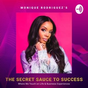 The Secret Sauce to Success with Monique Rodriguez