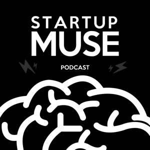 The StartupMuse Podcast