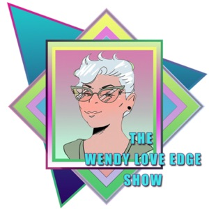 The Wendy Love Edge Show with Topher Kogen