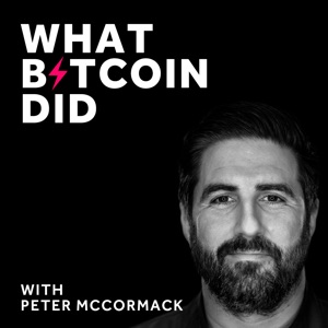 The What Bitcoin Did Podcast
