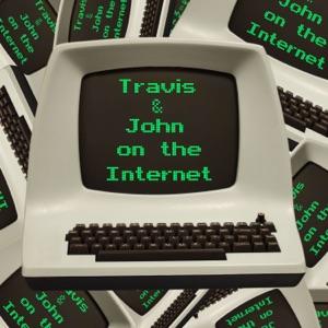 Travis & John on the Internet
