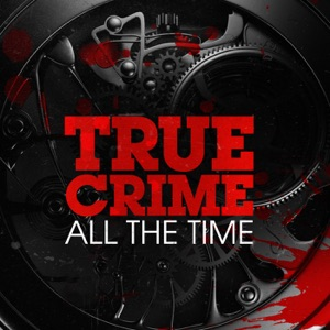 True Crime All The Time
