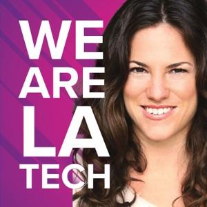 WeAreLATech Los Angeles Startups Podcast, hosted by Espree Devora
