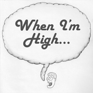 When I'm High