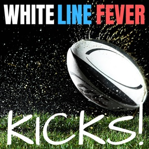 WHITE LINE FEVER Kicks!