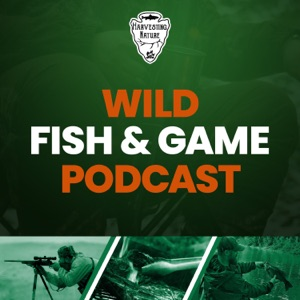 Wild Fish and Game Podcast