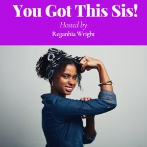 You Got This Sis!
